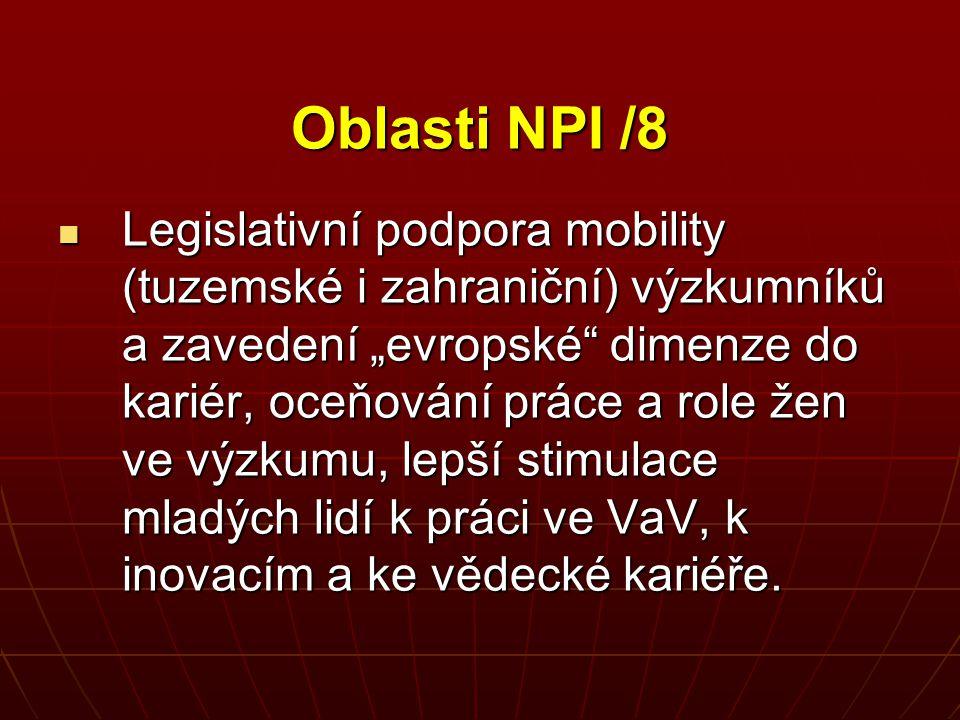 """Oblasti NPI /8 Legislativní podpora mobility (tuzemské i zahraniční) výzkumníků a zavedení """"evropské"""" dimenze do kariér, oceňování práce a role žen ve"""