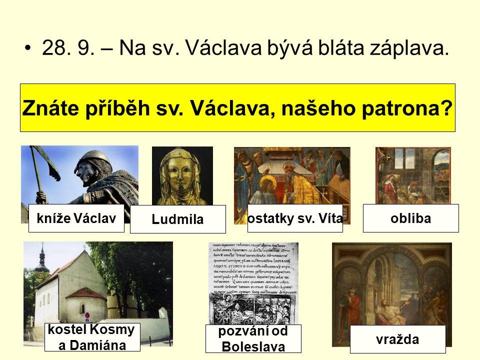 28.9. – Na sv. Václava bývá bláta záplava. Znáte příběh sv.