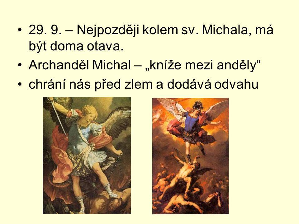 """29. 9. – Nejpozději kolem sv. Michala, má být doma otava. Archanděl Michal – """"kníže mezi anděly"""" chrání nás před zlem a dodává odvahu"""