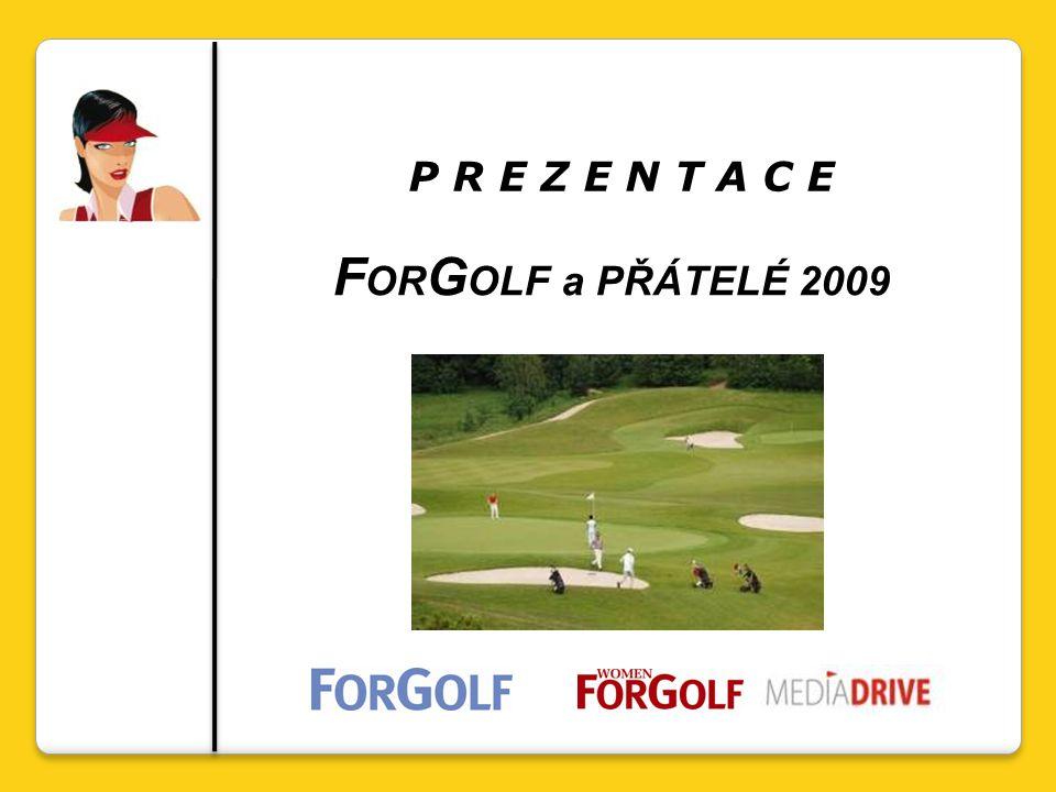 P R E Z E N T A C E F OR G OLF a PŘÁTELÉ 2009