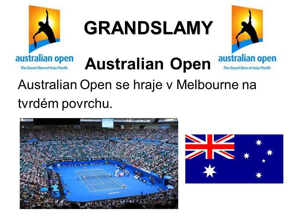 GRANDSLAMY Australian Open Australian Open se hraje v Melbourne na tvrdém povrchu.