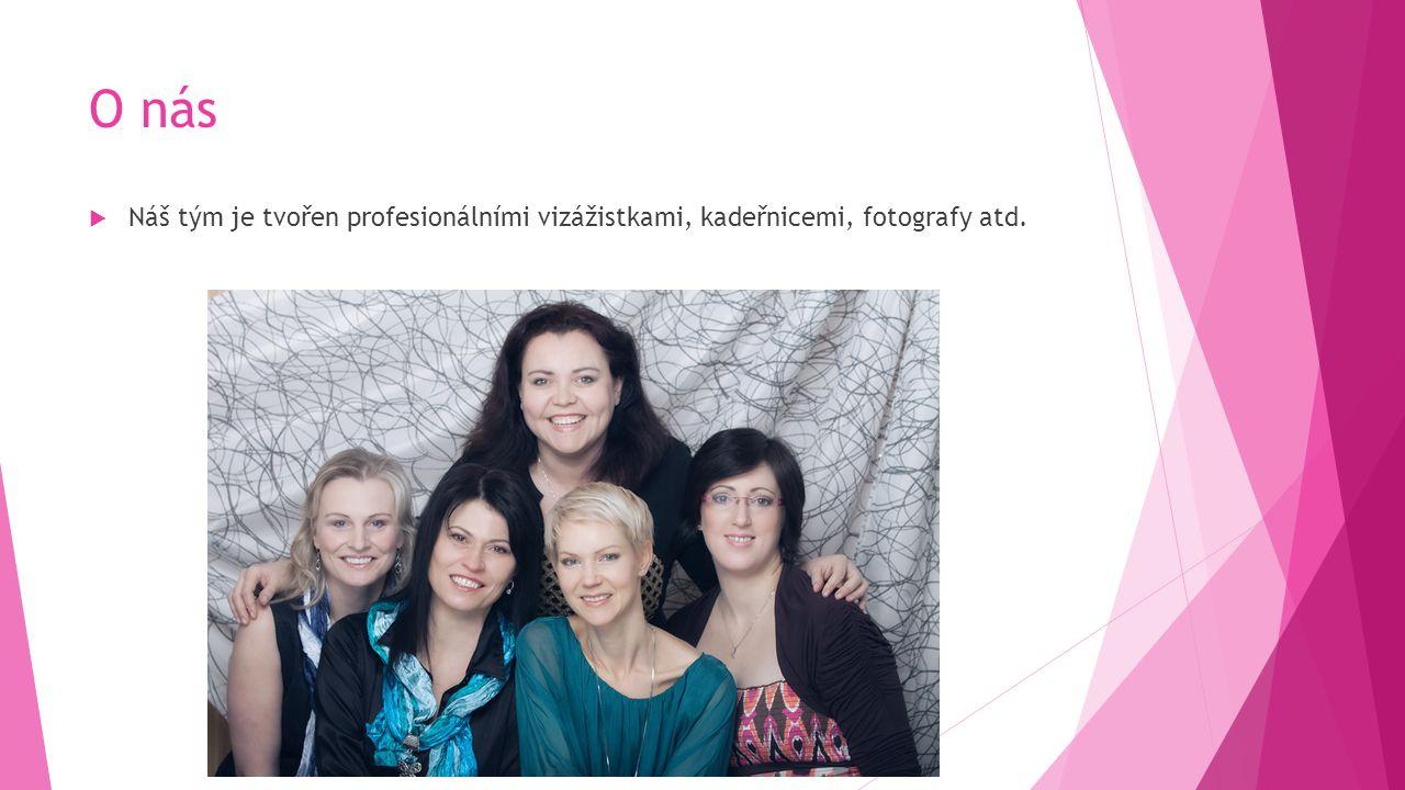O nás  Náš tým je tvořen profesionálními vizážistkami, kadeřnicemi, fotografy atd.