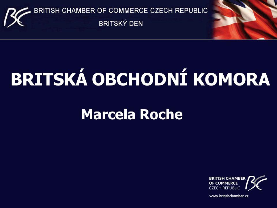 www.britishchamber.cz BRITSKÁ OBCHODNÍ KOMORA Marcela Roche
