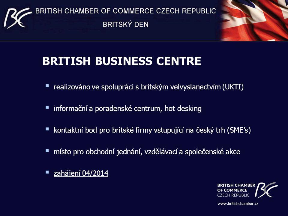 BRITISH BUSINESS CENTRE www.britishchamber.cz  realizováno ve spolupráci s britským velvyslanectvím (UKTI)  informační a poradenské centrum, hot desking  kontaktní bod pro britské firmy vstupující na český trh (SME's)  místo pro obchodní jednání, vzdělávací a společenské akce  zahájení 04/2014
