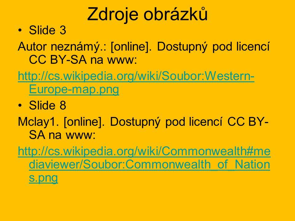 Zdroje obrázků Slide 3 Autor neznámý.: [online].