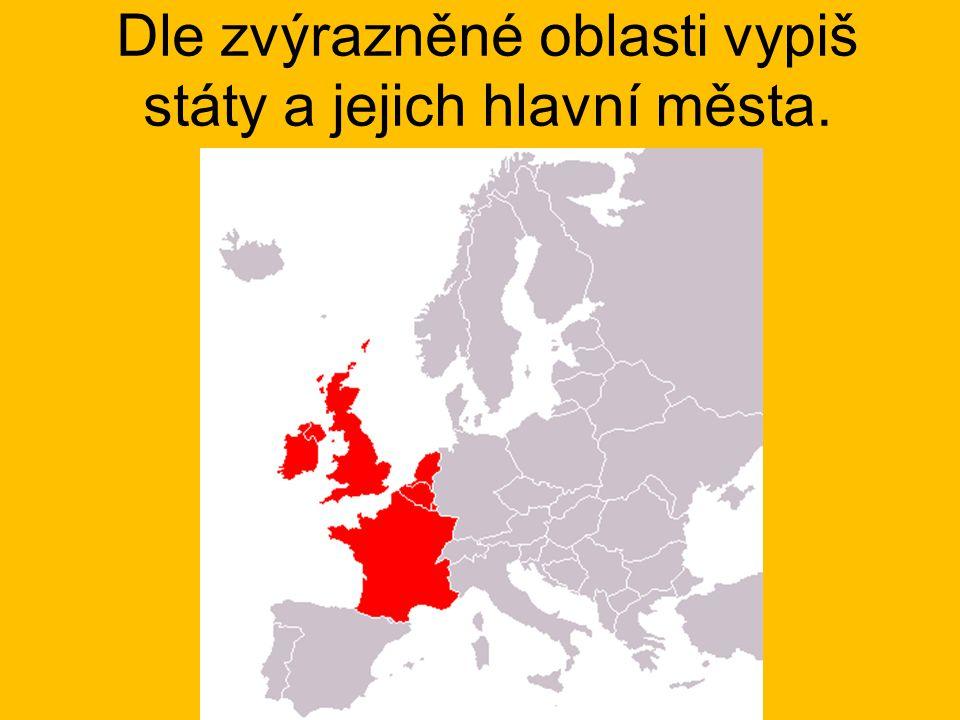 Dle zvýrazněné oblasti vypiš státy a jejich hlavní města.