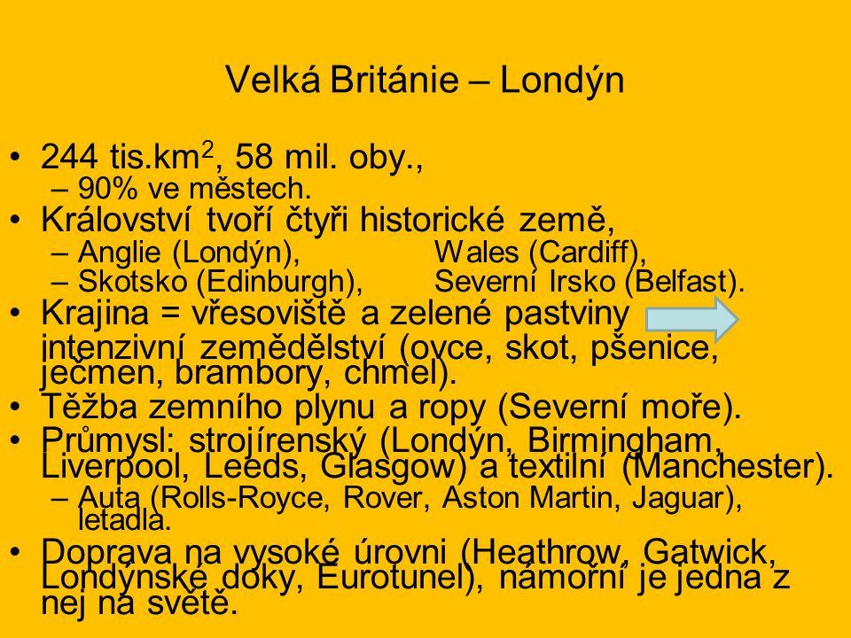 Velká Británie – Londýn 244 tis.km 2, 58 mil. oby., –90% ve městech.