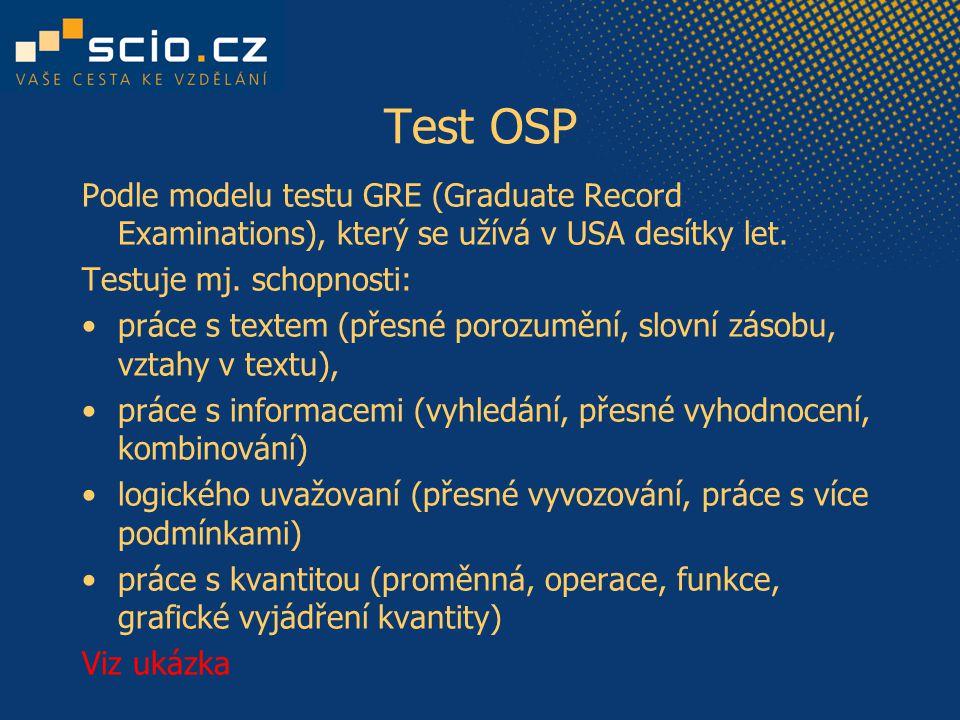Test OSP Podle modelu testu GRE (Graduate Record Examinations), který se užívá v USA desítky let.