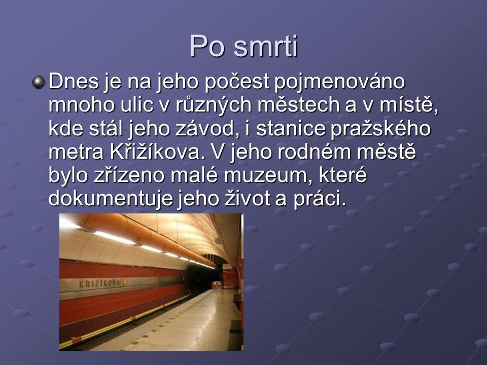 Po smrti Dnes je na jeho počest pojmenováno mnoho ulic v různých městech a v místě, kde stál jeho závod, i stanice pražského metra Křižíkova. V jeho r