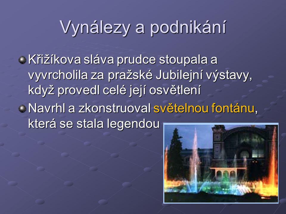 Vynálezy a podnikání Křižíkova sláva prudce stoupala a vyvrcholila za pražské Jubilejní výstavy, když provedl celé její osvětlení Navrhl a zkonstruova