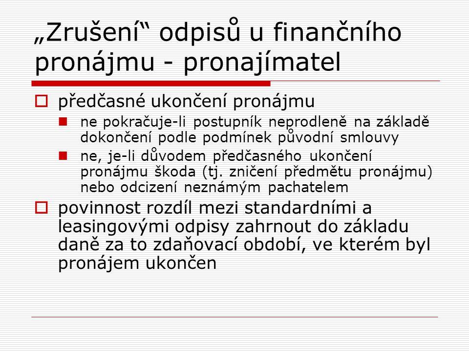 """""""Zrušení"""" odpisů u finančního pronájmu - pronajímatel  předčasné ukončení pronájmu ne pokračuje-li postupník neprodleně na základě dokončení podle po"""