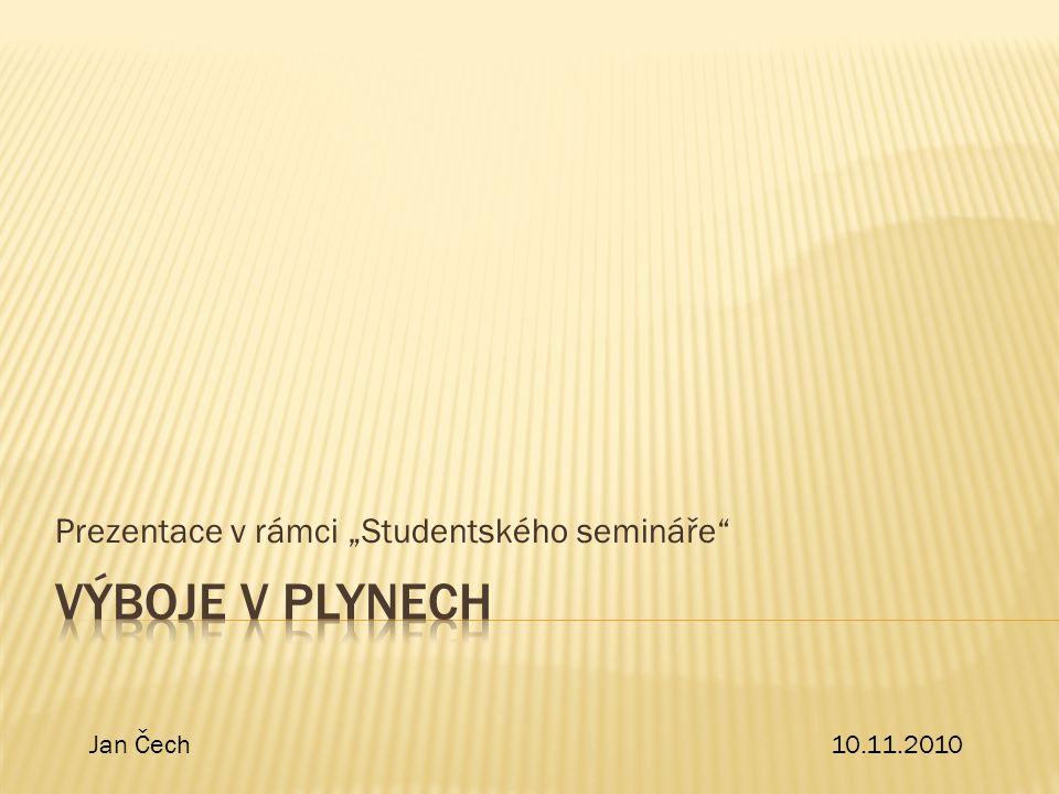 """Prezentace v rámci """"Studentského semináře"""" Jan Čech10.11.2010"""