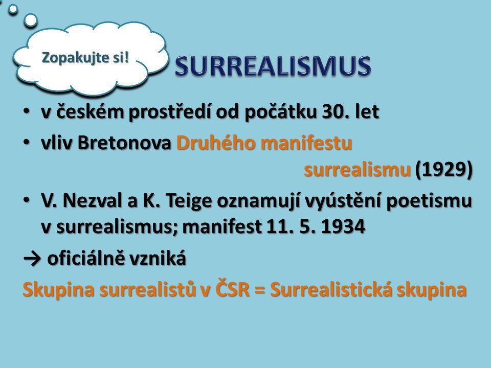 v českém prostředí od počátku 30. let v českém prostředí od počátku 30. let vliv Bretonova Druhého manifestu surrealismu (1929) vliv Bretonova Druhého