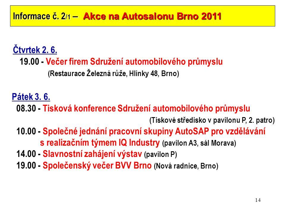 14 Informace č. 2 /1 – Akce na Autosalonu Brno 2011 Čtvrtek 2.