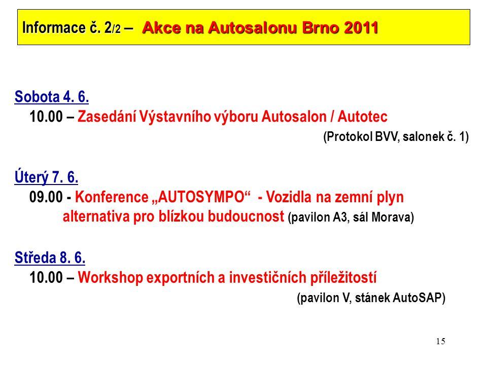15 Informace č. 2 /2 – Akce na Autosalonu Brno 2011 Úterý 7.