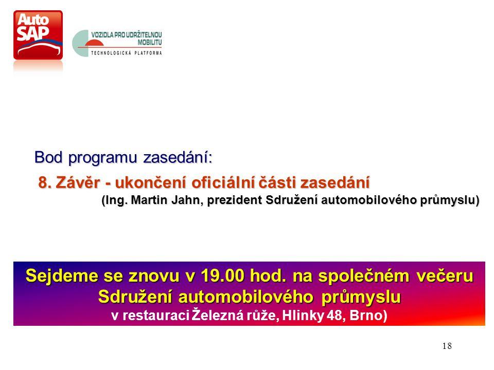 18 Bod programu zasedání: 8. Závěr - ukončení oficiální části zasedání (Ing.