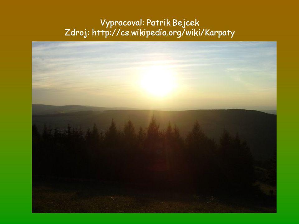 Vypracoval: Patrik Bejcek Zdroj: http://cs.wikipedia.org/wiki/Karpaty