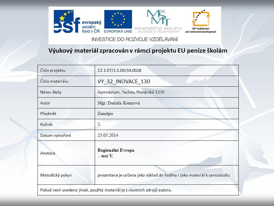 Číslo projektu CZ.1.07/1.5.00/34.0028 Číslo materiálu VY_32_INOVACE_130 Název školy Gymnázium, Tachov, Pionýrská 1370 Autor Mgr.