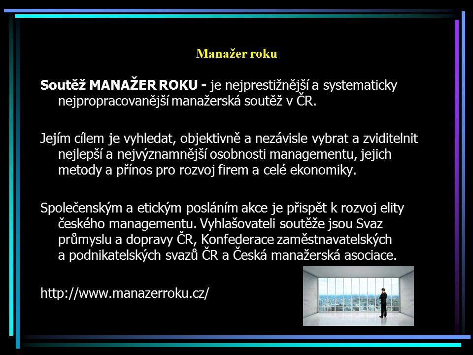 Manažer roku Soutěž MANAŽER ROKU - je nejprestižnější a systematicky nejpropracovanější manažerská soutěž v ČR.