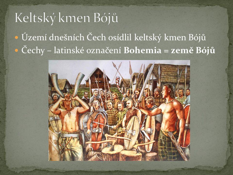 Území dnešních Čech osídlil keltský kmen Bójů Čechy – latinské označení Bohemia = země Bójů
