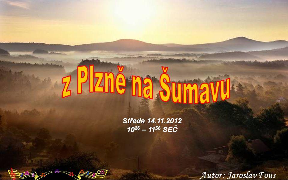 Autor : Jaroslav Fous Středa 14.11.2012 10 26 – 11 56 SEČ