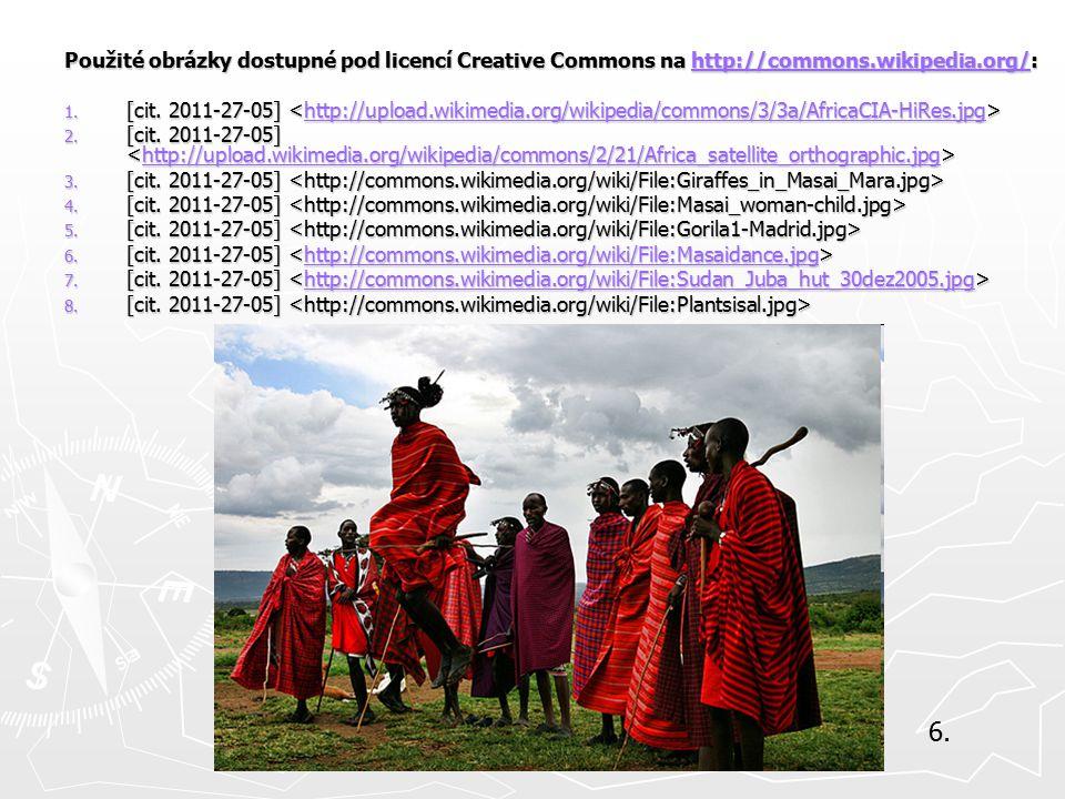 Použité obrázky dostupné pod licencí Creative Commons na http://commons.wikipedia.org/: http://commons.wikipedia.org/ 1. [cit. 2011-27-05] 1. [cit. 20