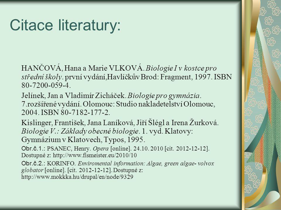 Citace literatury: HANČOVÁ, Hana a Marie VLKOVÁ.Biologie I v kostce pro střední školy.