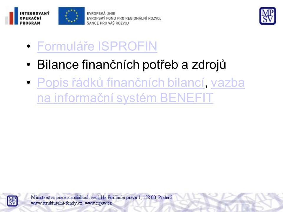 Formuláře ISPROFIN Bilance finančních potřeb a zdrojů Popis řádků finančních bilancí, vazba na informační systém BENEFITPopis řádků finančních bilancí