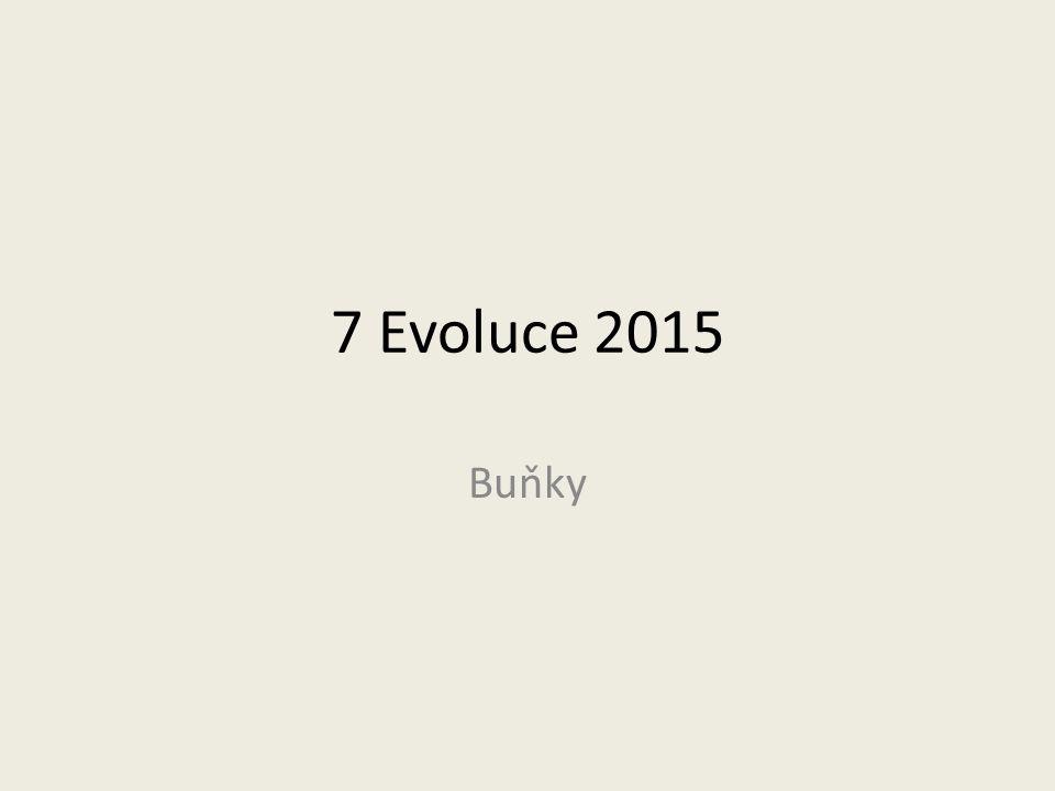 7 Evoluce 2015 Buňky
