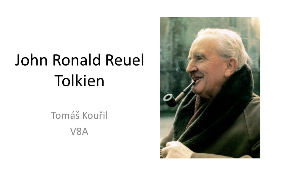 John Ronald Reuel Tolkien Tomáš Kouřil V8A
