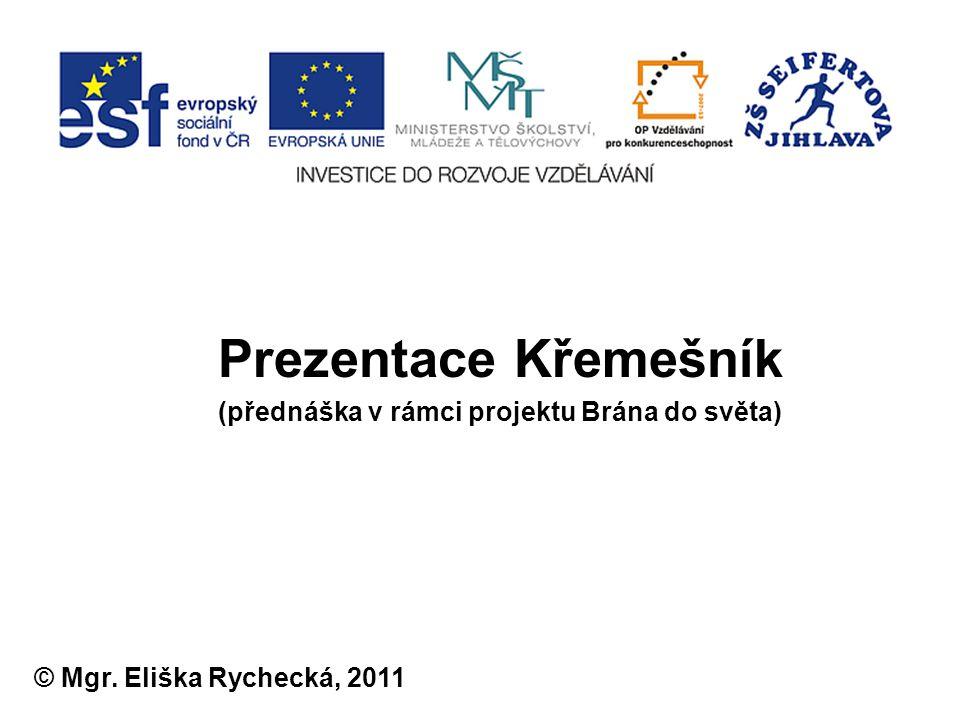 Prezentace Křemešník (přednáška v rámci projektu Brána do světa) © Mgr. Eliška Rychecká, 2011