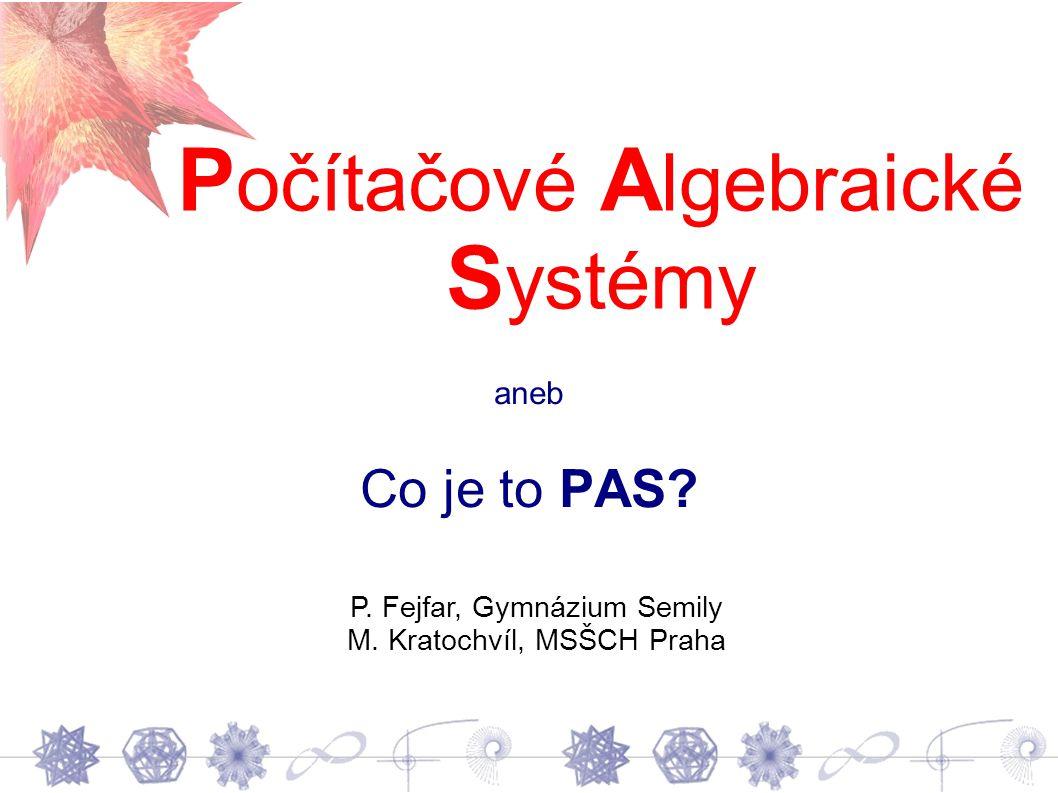 P očítačové A lgebraické S ystémy aneb Co je to PAS.