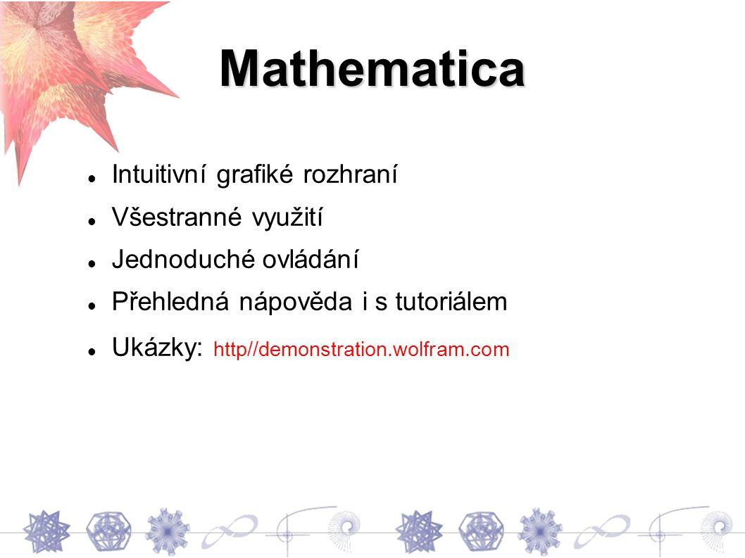 Ukázky 2x – y – 5 = 0 -3x – y + 6 = 0 Zadání v Mathematice: Solve[{y == 2x – 5, y == -3x + 6}, {x,y}] Výsledeky: {{x -> 11/5, y -> - 3/5}}