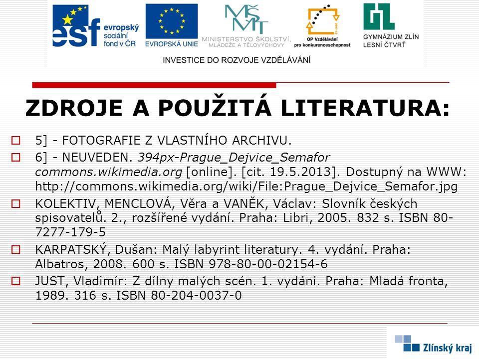 ZDROJE A POUŽITÁ LITERATURA:  JUST, Vladimír: Divadlo v totalitním systému.
