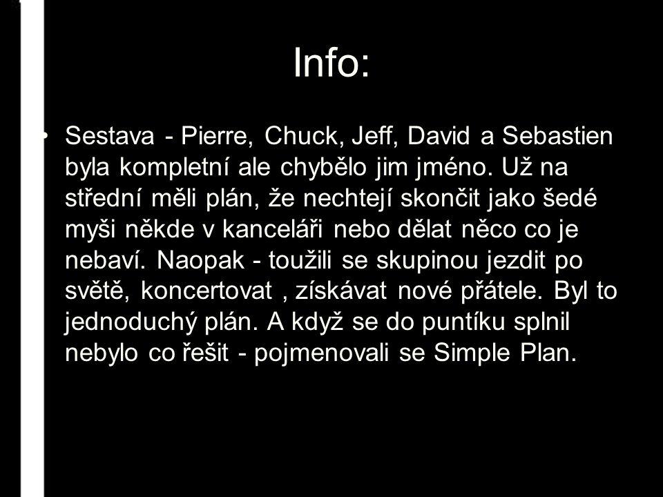 Info: Sestava - Pierre, Chuck, Jeff, David a Sebastien byla kompletní ale chybělo jim jméno.