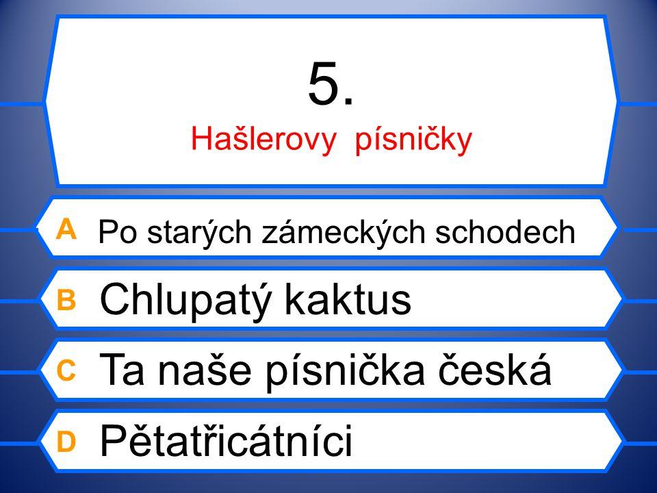 4. česká lidovka A Jaroslav Ježek B Jaromír Vejvoda C Josef Poncar D Karel Vacek