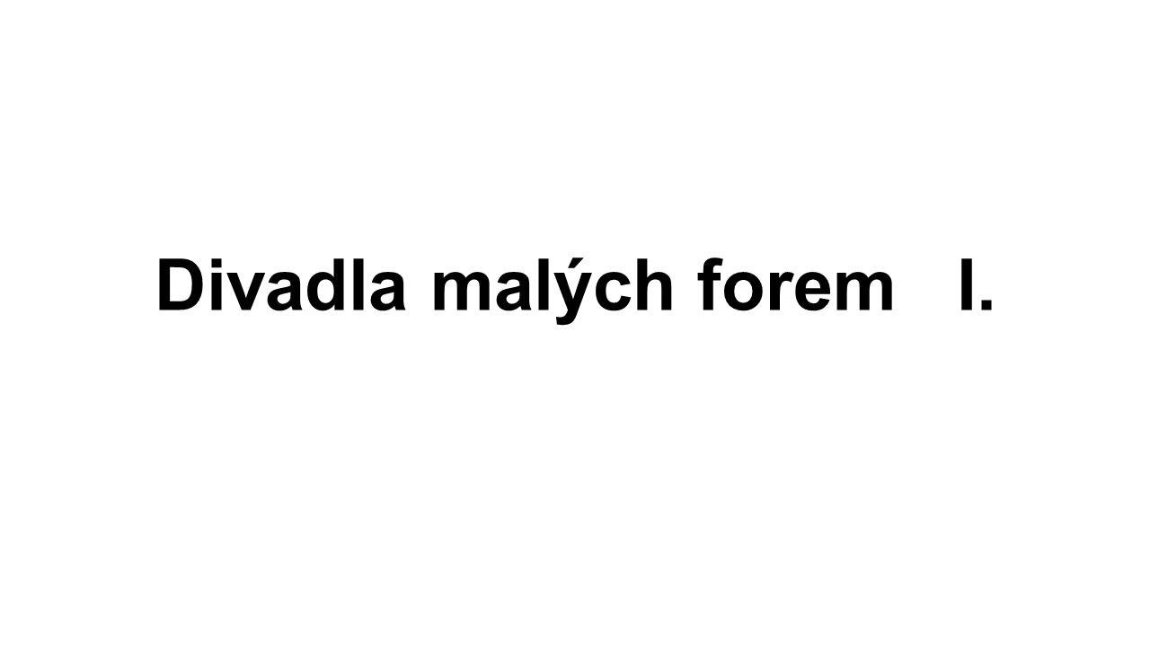 Divadla malých forem I.
