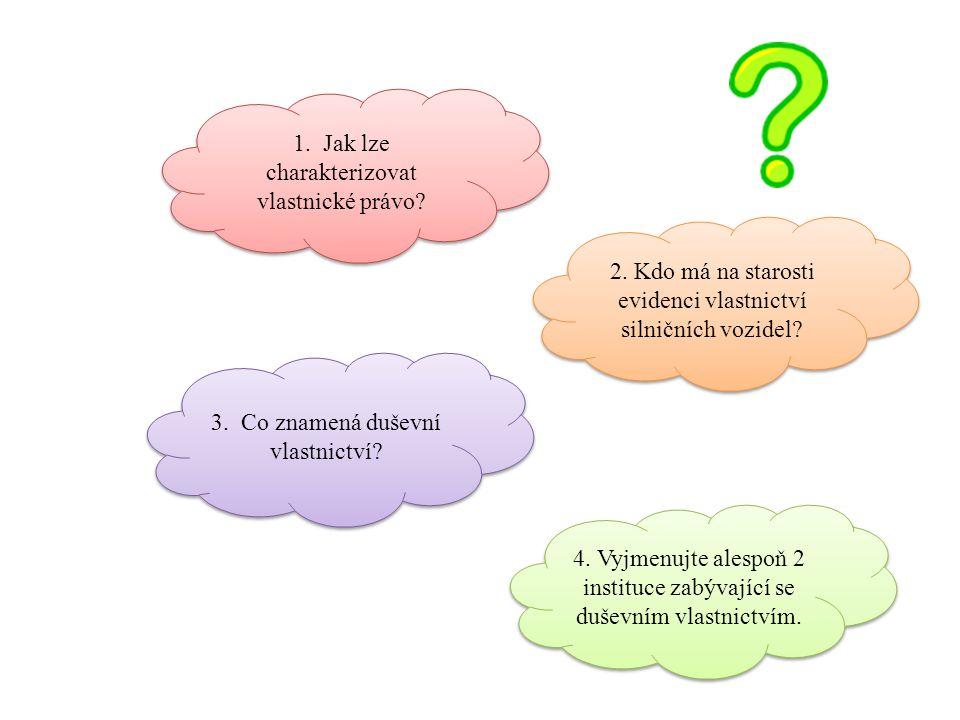 1. Jak lze charakterizovat vlastnické právo. 2.