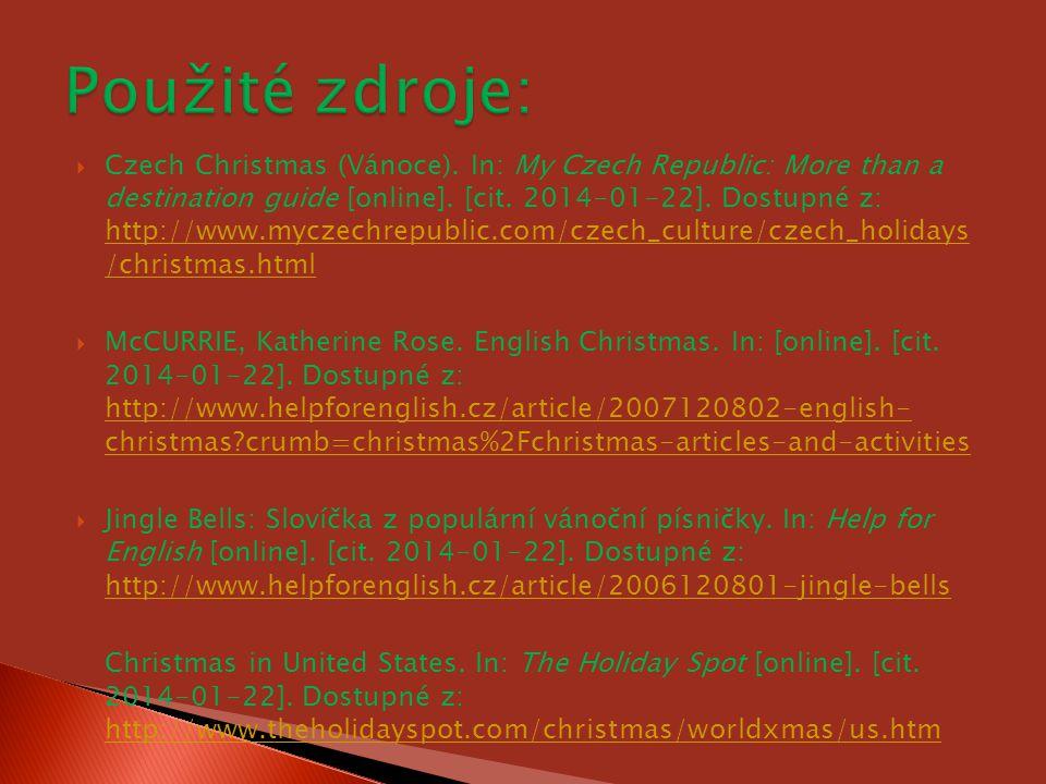  Czech Christmas (Vánoce). In: My Czech Republic: More than a destination guide [online]. [cit. 2014-01-22]. Dostupné z: http://www.myczechrepublic.c