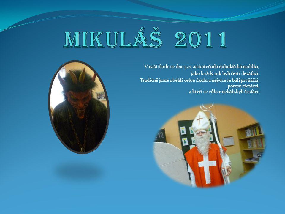 V naší škole se dne 5.12.uskutečnila mikulášská nadílka, jako každý rok byli čerti deváťáci. Tradičně jsme oběhli celou školu a nejvíce se báli prvňáč