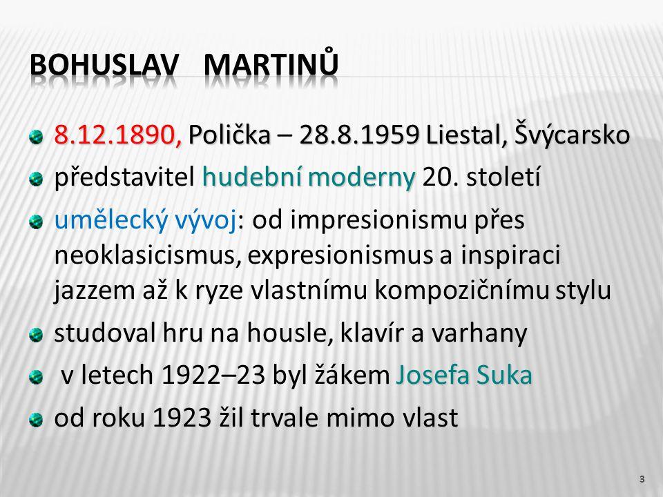 8.12.1890, Polička 28.8.1959 Liestal, Švýcarsko 8.12.1890, Polička – 28.8.1959 Liestal, Švýcarsko hudební moderny představitel hudební moderny 20.