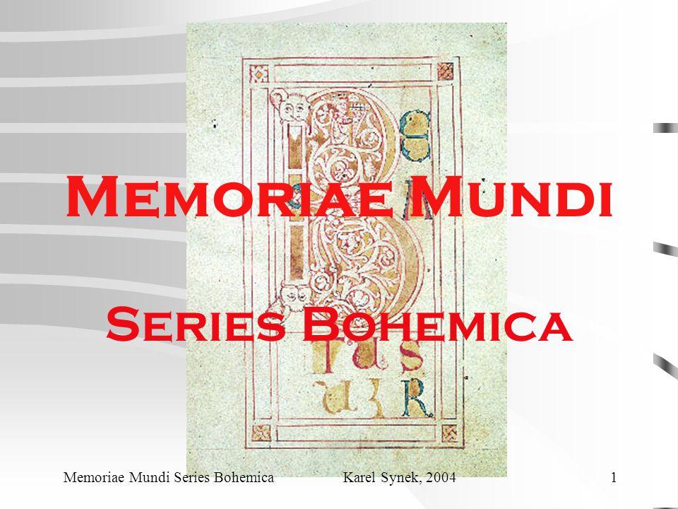 Memoriae Mundi Series Bohemica Memoriae Mundi Series Bohemica Karel Synek, 2004 1