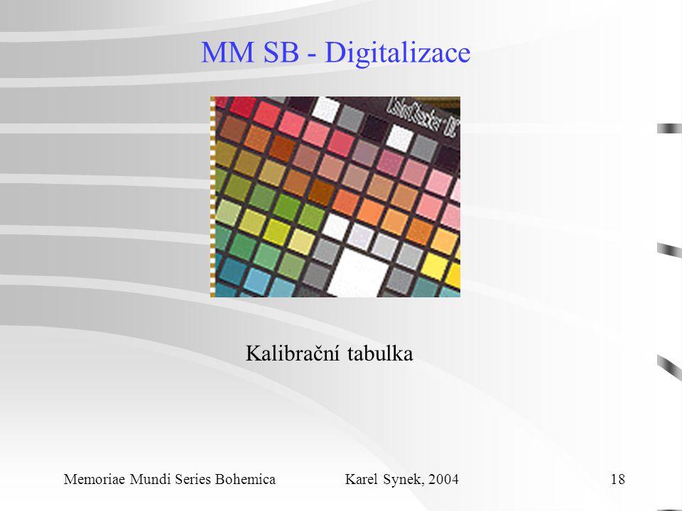 MM SB - Digitalizace Memoriae Mundi Series Bohemica Karel Synek, 2004 18 Kalibrační tabulka