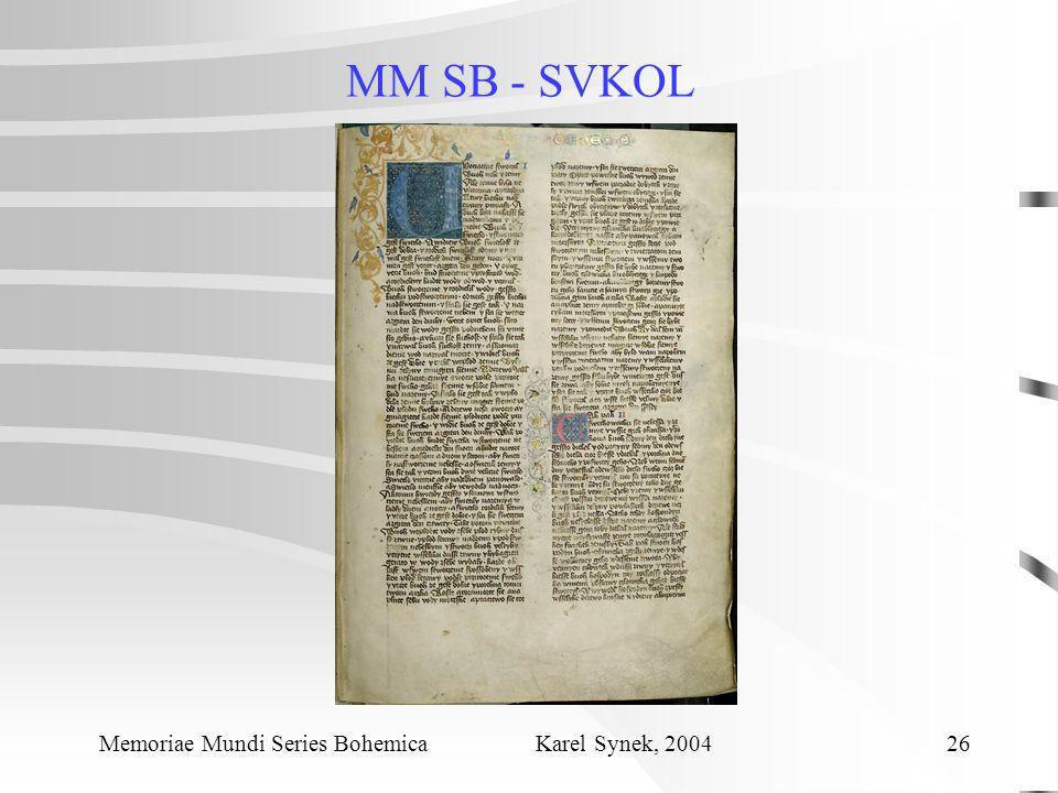 MM SB - SVKOL Memoriae Mundi Series Bohemica Karel Synek, 2004 26 Kalibrační tabulka