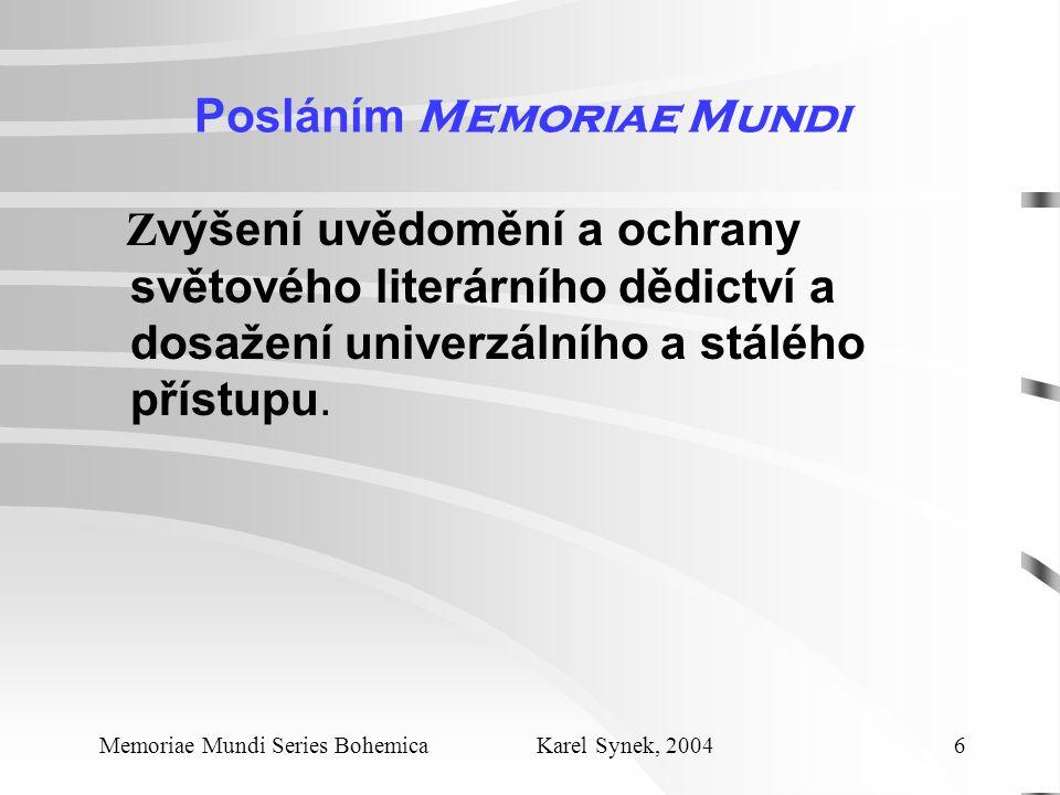 Posláním Memoriae Mundi Z výšení uvědomění a ochrany světového literárního dědictví a dosažení univerzálního a stálého přístupu.