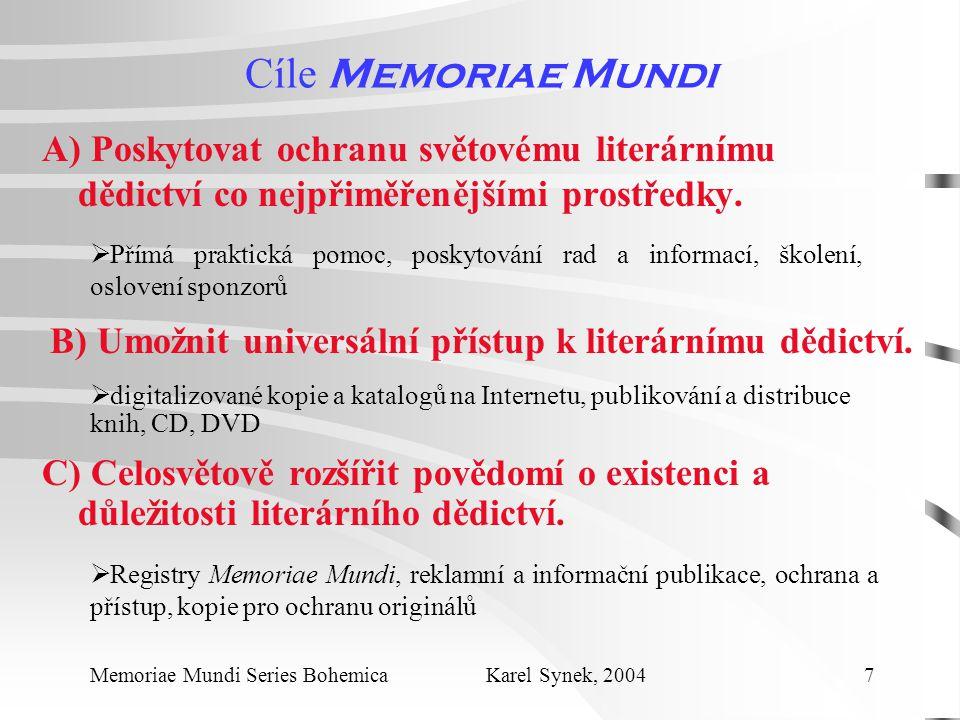 Cíle Memoriae Mundi A) Poskytovat ochranu světovému literárnímu dědictví co nejpřiměřenějšími prostředky.