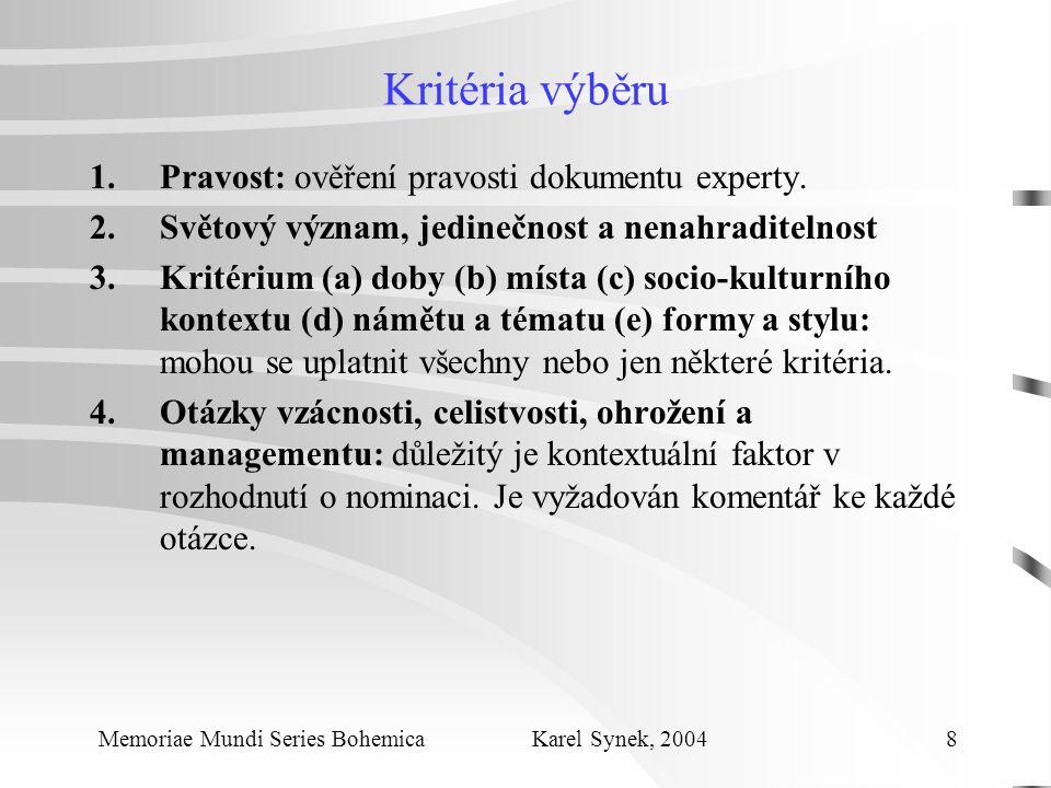 Kritéria výběru 1.Pravost: ověření pravosti dokumentu experty.