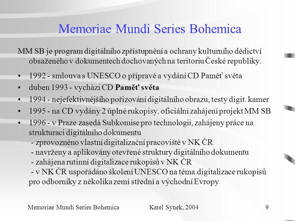 Memoriae Mundi Series Bohemica MM SB je program digitálního zpřístupnění a ochrany kulturního dědictví obsaženého v dokumentech dochovaných na teritoriu České republiky.
