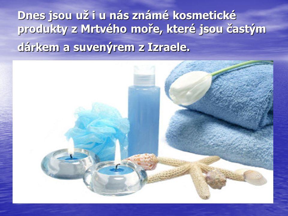 Dnes jsou už i u nás známé kosmetické produkty z Mrtvého moře, které jsou častým dárkem a suvenýrem z Izraele.