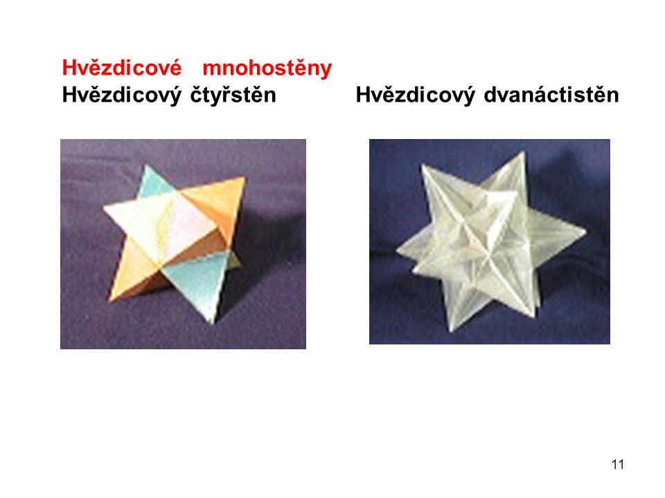 11 Hvězdicové mnohostěny Hvězdicový čtyřstěn Hvězdicový dvanáctistěn